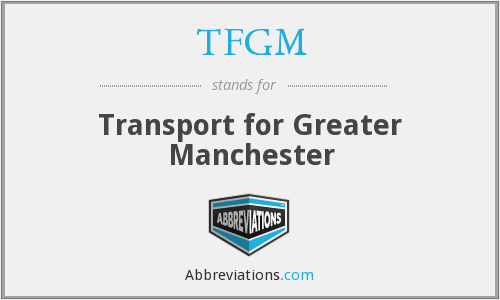 What does TFGM stand for?