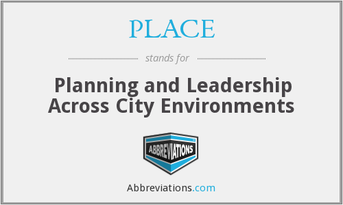 PLACE - Planning and Leadership Across City Environments