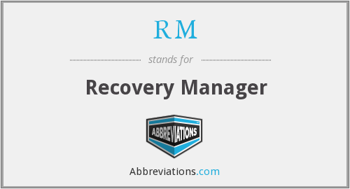 RM - Recovery Manager
