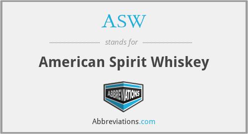 ASW - American Spirit Whiskey
