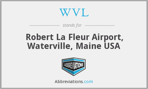 WVL - Robert La Fleur Airport, Waterville, Maine USA