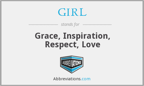 GIRL - Grace, Inspiration, Respect, Love