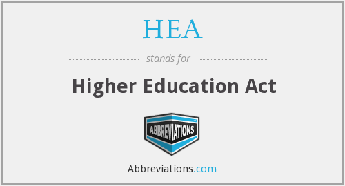 HEA - Higher Education Act