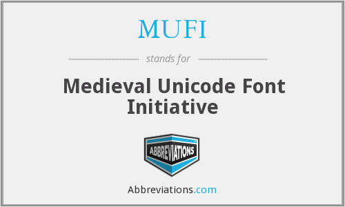 MUFI - Medieval Unicode Font Initiative