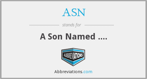 ASN - A Son Named ....