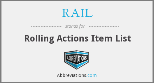 RAIL - Rolling Actions Item List