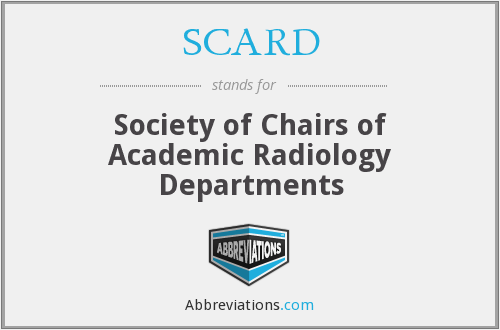 SCARD - Society of Chairs of Academic Radiology Departments