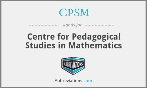 CPSM - Centre for Pedagogical Studies in Mathematics