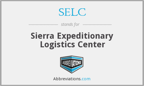 SELC - Sierra Expeditionary Logistics Center