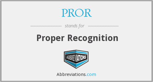 What does PROR stand for?