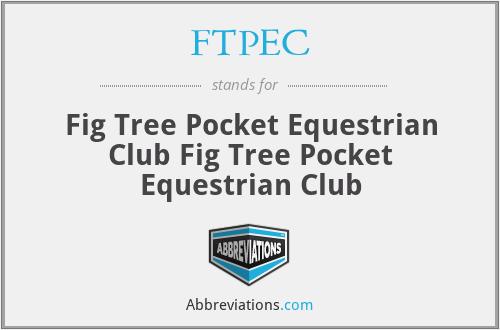 FTPEC - Fig Tree Pocket Equestrian Club Fig Tree Pocket Equestrian Club