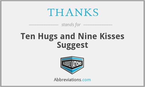 THANKS - Ten Hugs and Nine Kisses Suggest