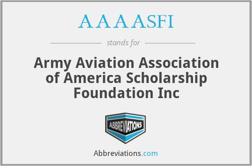 AAAASFI - Army Aviation Association of America Scholarship Foundation Inc