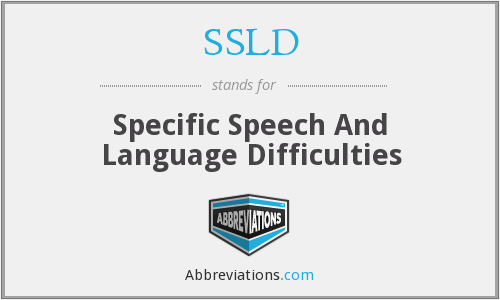 SSLD - Specific Speech And Language Difficulties