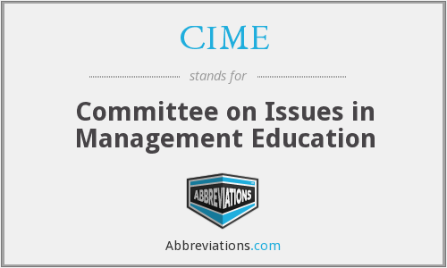 CIME - Committee on Issues in Management Education