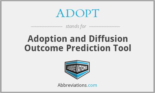 ADOPT - Adoption and Diffusion Outcome Prediction Tool