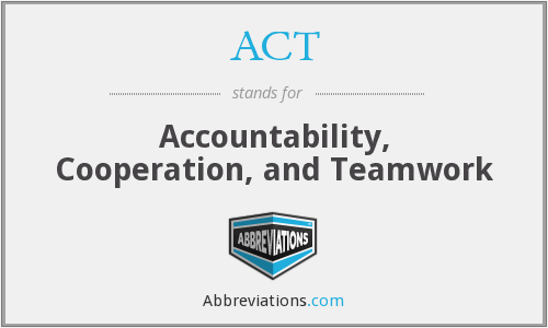 ACT - Accountability, Cooperation, and Teamwork