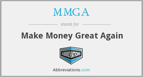 MMGA - Make Money Great Again