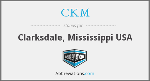 CKM - Clarksdale, Mississippi USA