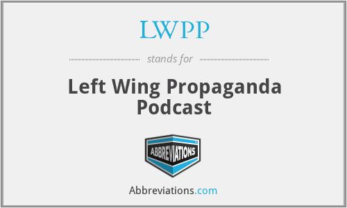 LWPP - Left Wing Propaganda Podcast