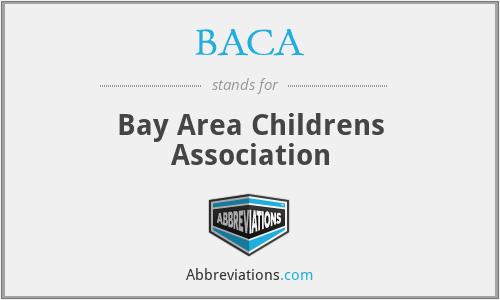 BACA - Bay Area Childrens Association