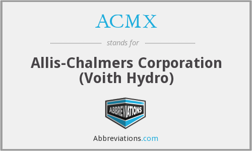 ACMX - Allis-Chalmers Corporation (Voith Hydro)