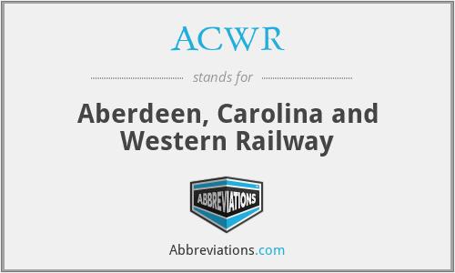 ACWR - Aberdeen, Carolina and Western Railway