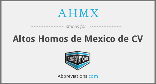 What does AHMX stand for?