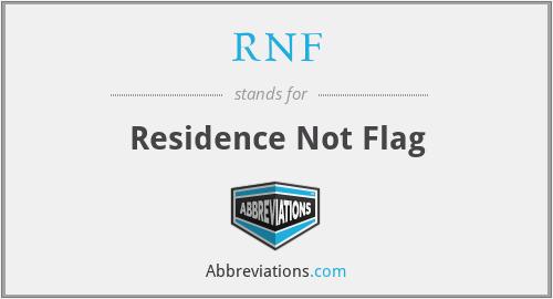 RNF - Residence Not Flag