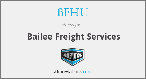 BFHU - Bailee Freight Services