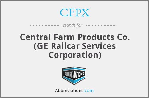 CFPX - Central Farm Products Co. (GE Railcar Services Corporation)