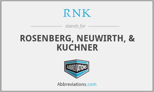 RNK - ROSENBERG, NEUWIRTH, & KUCHNER