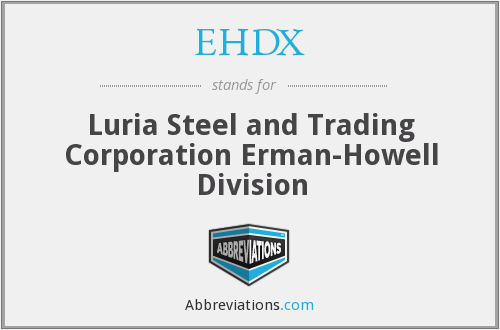 EHDX - Luria Steel and Trading Corporation Erman-Howell Division