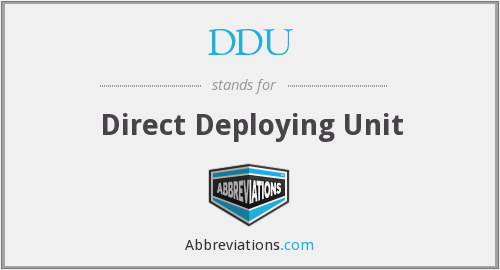 DDU - Direct Deploying Unit