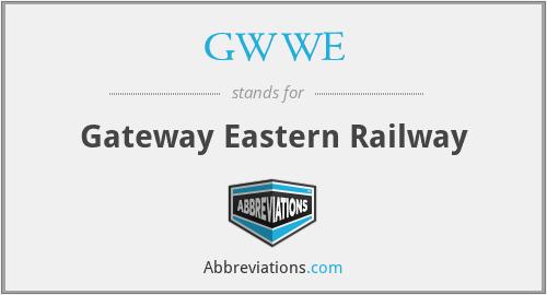 GWWE - Gateway Eastern Railway