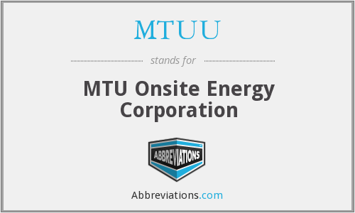 What is the abbreviation for MTU Onsite Energy Corporation?