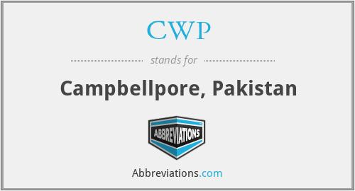 CWP - Campbellpore, Pakistan