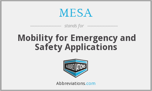 MESA - Mobility for Emergency and Safety Applications