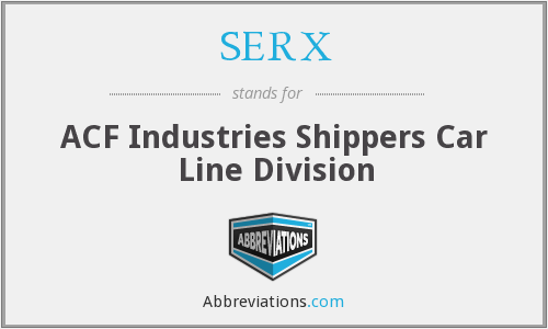 SERX - ACF Industries Shippers Car Line Division