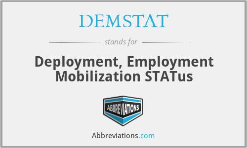 DEMSTAT - Deployment, Employment Mob Status