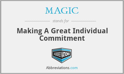 MAGIC - Making A Great Individual Commitment