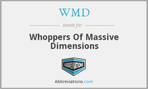 WMD - Whoppers Of Massive Dimensions