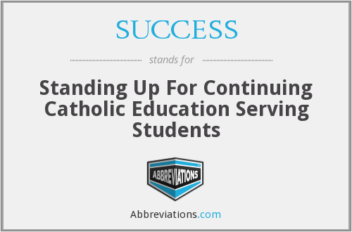 SUCCESS - Standing Up For Continuing Catholic Education Serving Students