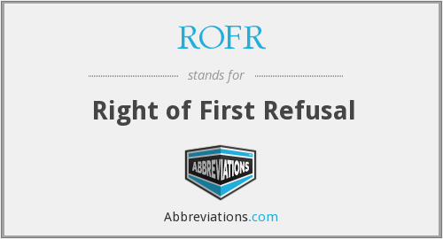 What does ROFR stand for?