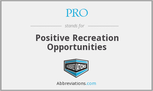 PRO - Positive Recreation Opportunities