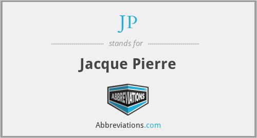 JP - Jacque Pierre