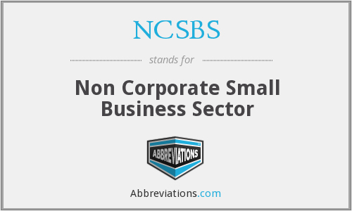 NCSBS - Non Corporate Small Business Sector