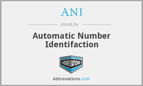 ANI - Automatic Number Identifaction