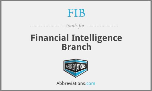 FIB - Financial Intelligence Branch