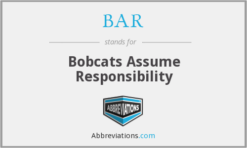BAR - Bobcats Assume Responsibility
